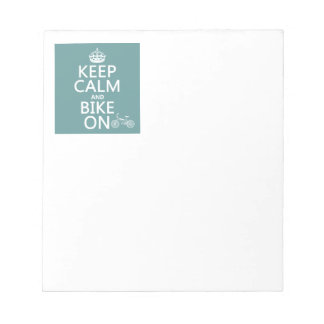 Keep Calm and Bike On (any color) Notepad