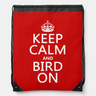 Keep Calm and Bird On Drawstring Bag