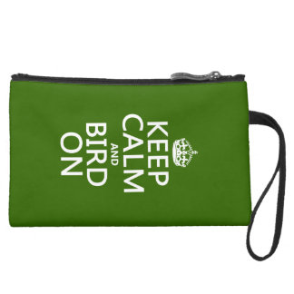 Keep Calm and Bird On Suede Wristlet