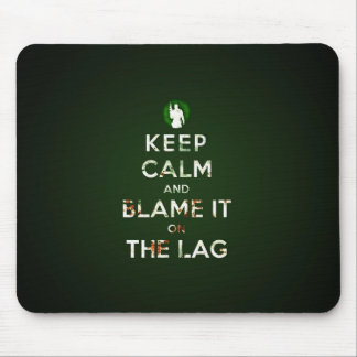 Keep calm and blame it on the lag muismat