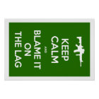 Keep Calm And Blame It On The Lag Poster