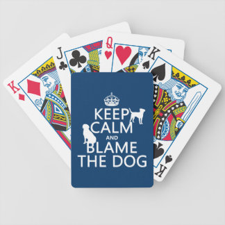 Keep Calm and Blame the Dog - all colors Bicycle Playing Cards