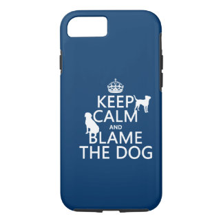 Keep Calm and Blame the Dog - all colors iPhone 8/7 Case