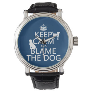 Keep Calm and Blame the Dog - all colors Watch