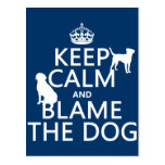 Keep Calm and Blame the Dog - all colours Postcard
