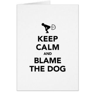 Keep Calm and Blame The Dog Card