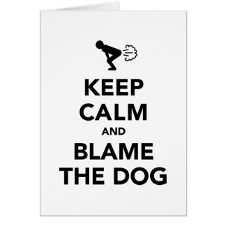 Keep Calm and Blame The Dog Card
