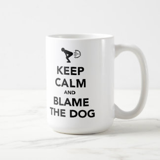 Keep Calm and Blame The Dog Coffee Mug