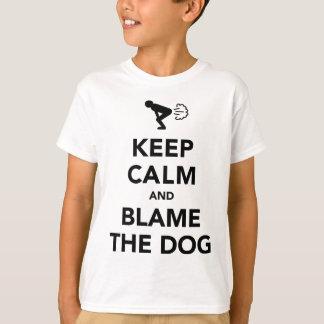 Keep Calm And Blame The Dog T-Shirt