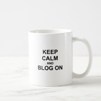 Keep Calm and Blog On black gray blue Basic White Mug