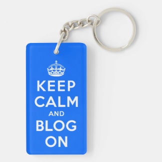 Keep Calm and Blog On Double-Sided Rectangular Acrylic Key Ring