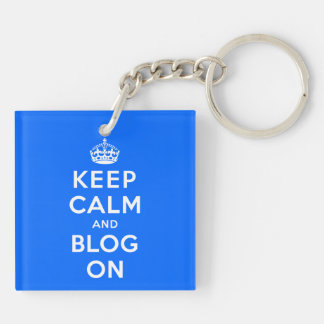 Keep Calm and Blog On Double-Sided Square Acrylic Key Ring