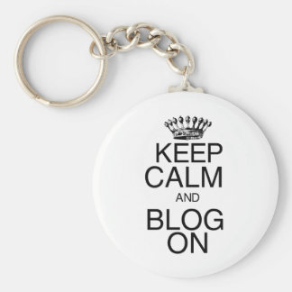 Keep Calm and Blog On Basic Round Button Key Ring