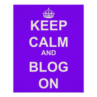 Keep Calm and Blog On Poster