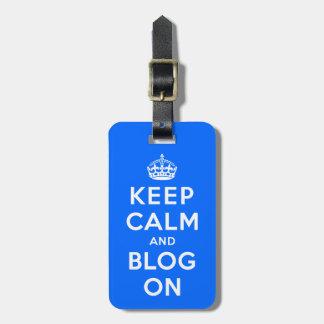Keep Calm and Blog On Travel Bag Tag