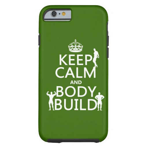 Keep Calm and Body Build ( background) iPhone 6 Case