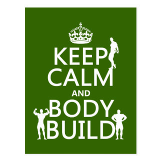 Keep Calm and Body Build customizable Post Cards