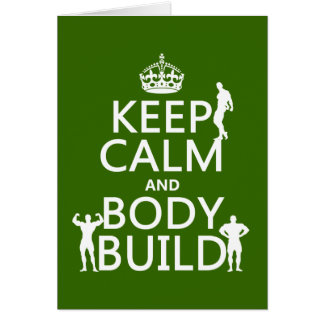 Keep Calm and Body Build (customize background) Greeting Card
