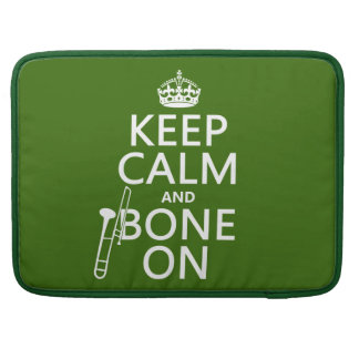 Keep Calm and 'Bone On (trombone - any color) Sleeve For MacBook Pro