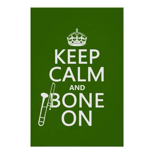 Keep Calm and 'Bone On (trombone - any colour) Poster