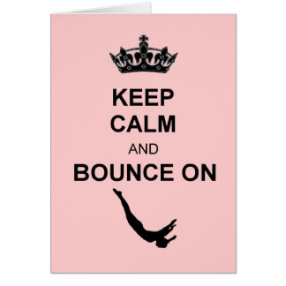 Keep Calm and Bounce Trampoline Card