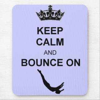 Keep Calm and Bounce Trampoline Mouse Pad