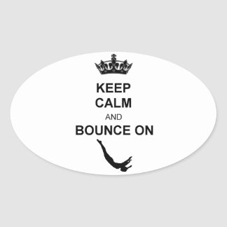 Keep Calm and Bounce Trampoline Oval Sticker
