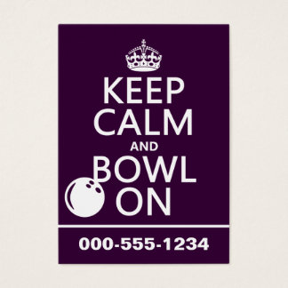 Keep Calm and Bowl On - all colours Business Card