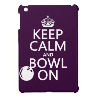 Keep Calm and Bowl On - all colours iPad Mini Covers
