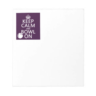 Keep Calm and Bowl On - all colours Notepad