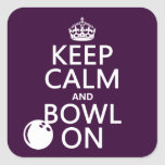 Keep Calm and Bowl On - all colours Square Stickers