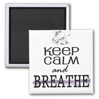 Keep Calm and Breathe Square Magnet