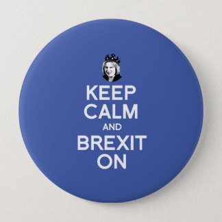 Keep Calm and Brexit On Theresa May -- -  10 Cm Round Badge