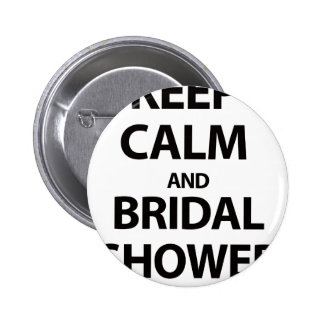 Keep Calm and Bridal Shower! 6 Cm Round Badge