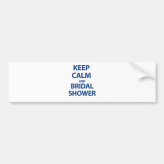 Keep Calm and Bridal Shower! Bumper Sticker