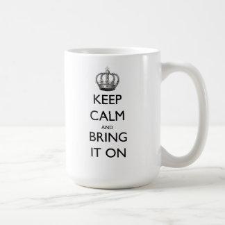Keep Calm and Bring it On Coffee Mug