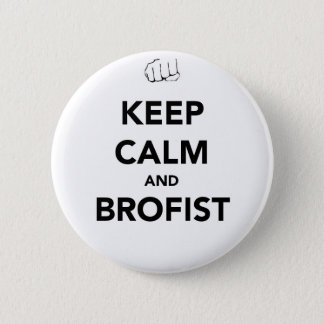 Keep Calm and Brofist! 6 Cm Round Badge