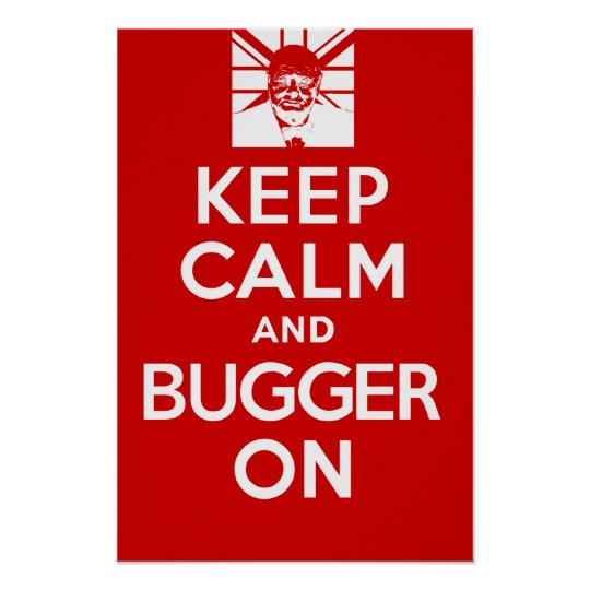 Keep Calm and Bugger on Poster