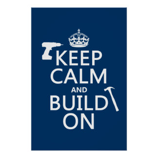 Keep Calm and Build On (any background color) Poster