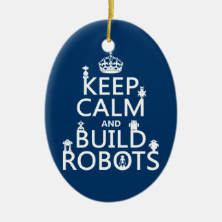Keep Calm and Build Robots (in any color) Ceramic Oval Decoration