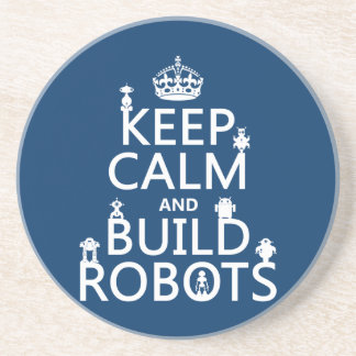 Keep Calm and Build Robots (in any color) Coaster