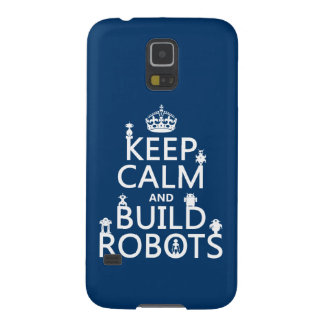Keep Calm and Build Robots (in any color) Galaxy S5 Case