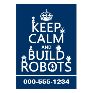 Keep Calm and Build Robots (in any color) Pack Of Chubby Business Cards