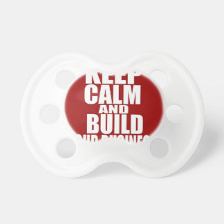 Keep Calm And Build Your Business Pacifier