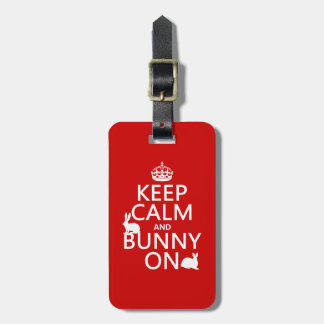 Keep Calm and Bunny On - all colors Luggage Tag