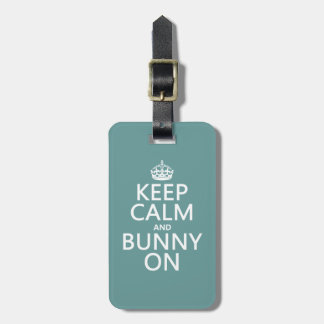 Keep Calm and Bunny On Luggage Tag