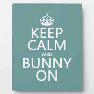 Keep Calm and Bunny On Plaque