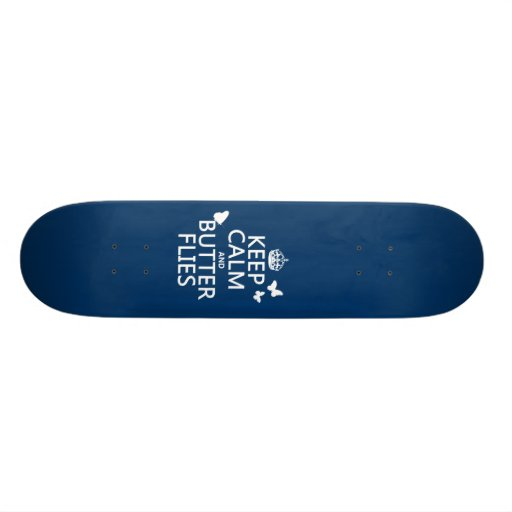 Keep Calm and Butterflies (any background color) Skateboards