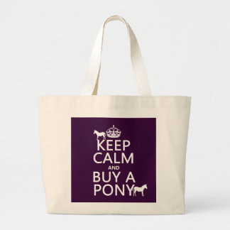 Keep Calm and Buy A Pony - all colors Large Tote Bag