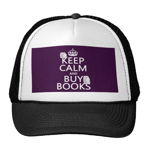 Keep Calm and Buy Books (in any color) Trucker Hats